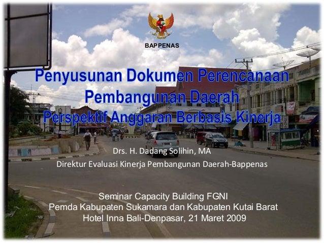 Drs. H. Dadang Solihin, MA Direktur Evaluasi Kinerja Pembangunan Daerah-Bappenas Seminar Capacity Building FGNI Pemda Kabu...