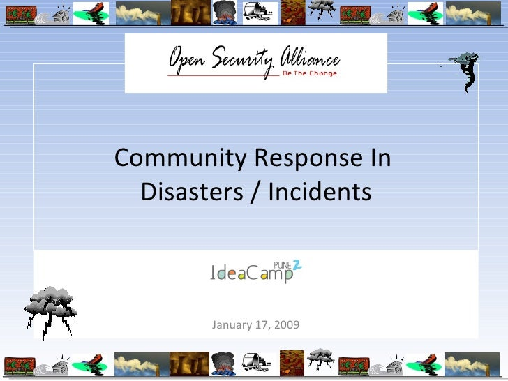 Community Response In  Disasters / Incidents January 17, 2009