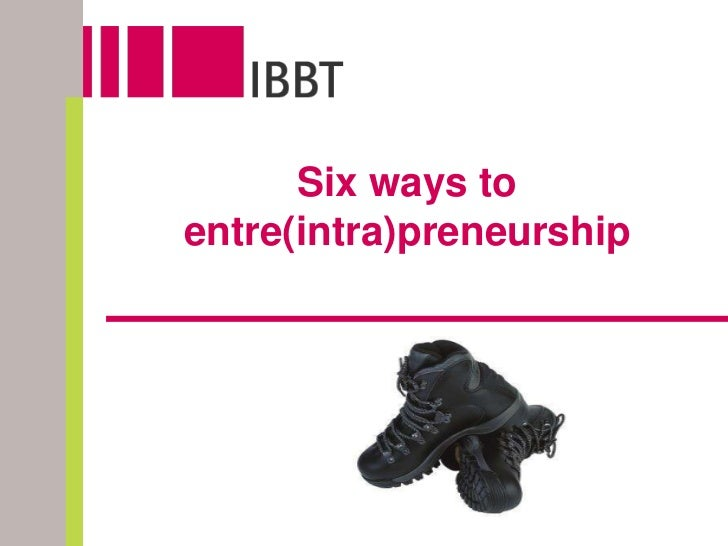 Six ways to entre(intra)preneurship<br />