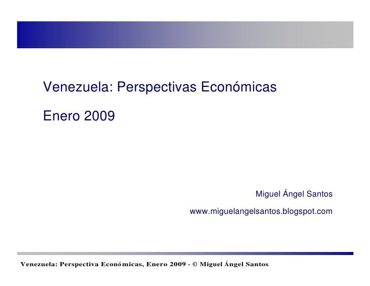 Venezuela: Perspectivas Económicas        Enero 2009                                                                      ...