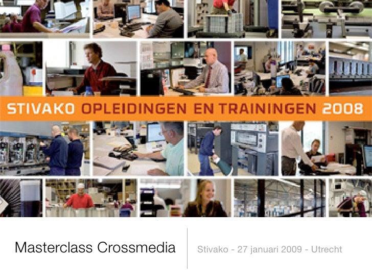 Masterclass Crossmedia   Stivako - 27 januari 2009 - Utrecht