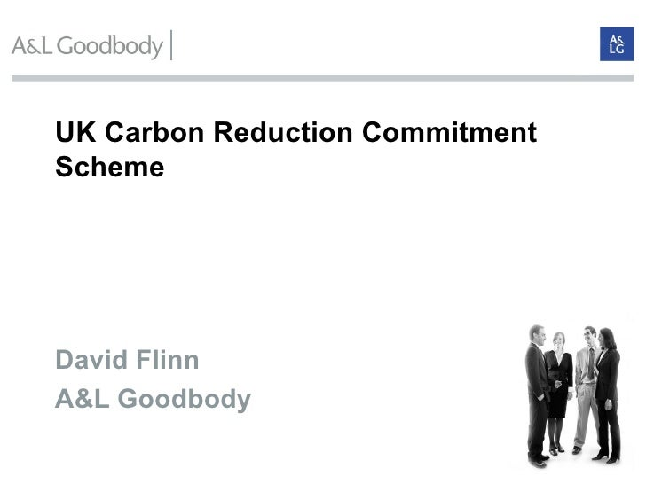UK Carbon Reduction Commitment Scheme   David Flinn  A&L Goodbody