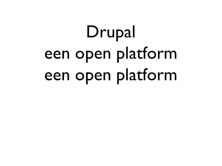 Drupal een open platform een open platform