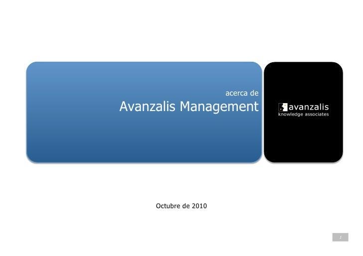acerca de  Avanzalis Management          Octubre de 2010                                       1