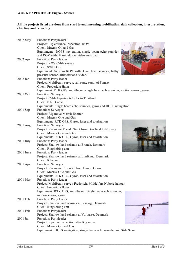 WORK EXPERIENCE Fugro – Svitzer   All the projects listed are done from start to end, meaning mobilisation, data collectio...