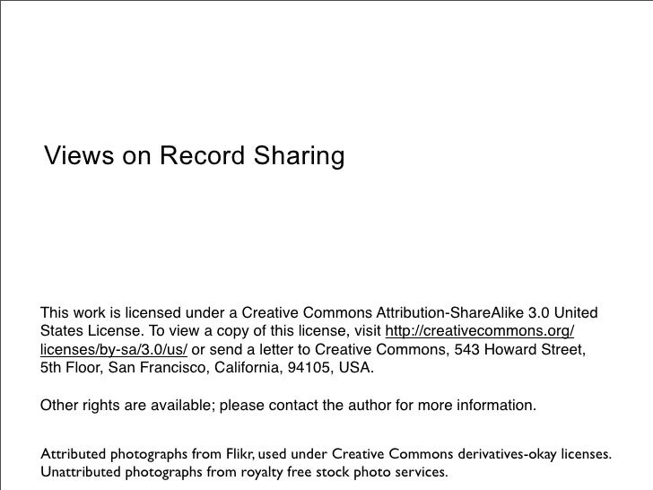 Views on Record Sharing     This work is licensed under a Creative Commons Attribution-ShareAlike 3.0 United States Licens...
