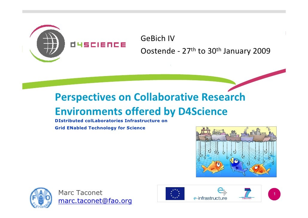 GeBich IV                                   Oostende - 27th to 30th January 2009     Perspectives on Collaborative Researc...