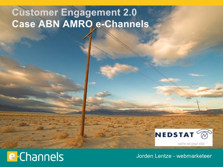 Jorden Lentze - webmarketeer Customer Engagement 2.0 Case ABN AMRO e-Channels