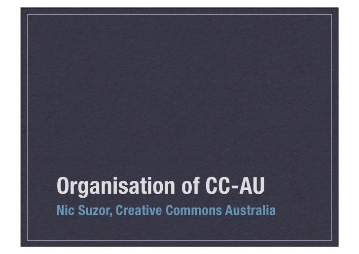 Organisation of CC-AU Nic Suzor, Creative Commons Australia