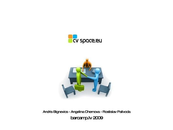 barcamp.lv 2009 Andris Bignevics - Angelina Chernova - Rostislav Palivoda