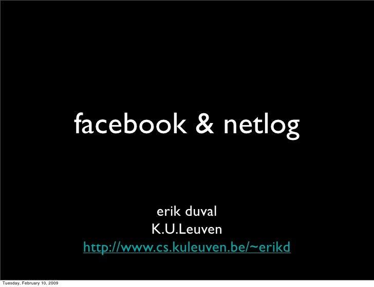 facebook & netlog                                          erik duval                                        K.U.Leuven   ...