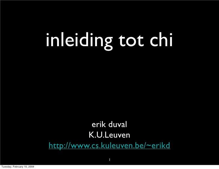 inleiding tot chi                                           erik duval                                        K.U.Leuven  ...