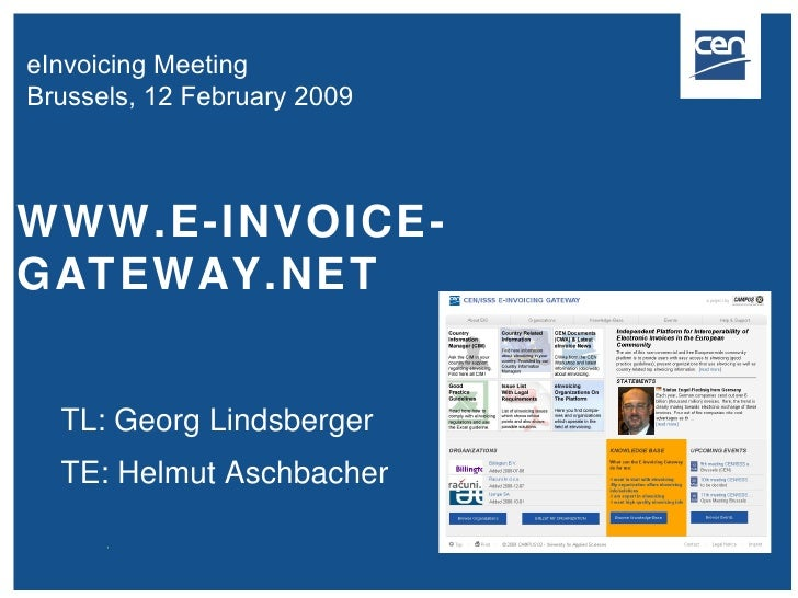 WWW.E-INVOICE-GATEWAY.NET TL: Georg Lindsberger TE: Helmut Aschbacher eInvoicing Meeting  Brussels, 12 February 2009