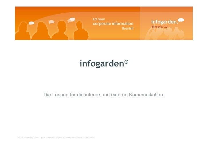 infogarden®                               Die Lösung für die interne und externe Kommunikation.     @2009 softgarden GmbH ...