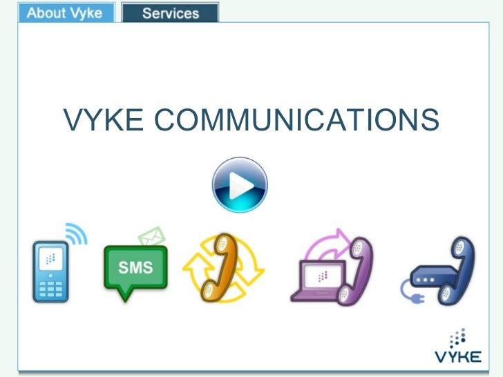 VYKE COMMUNICATIONS