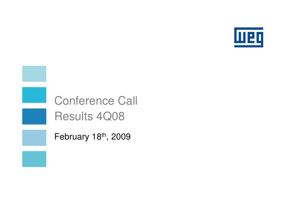 Conference Call Results 4Q08 February 18th, 2009