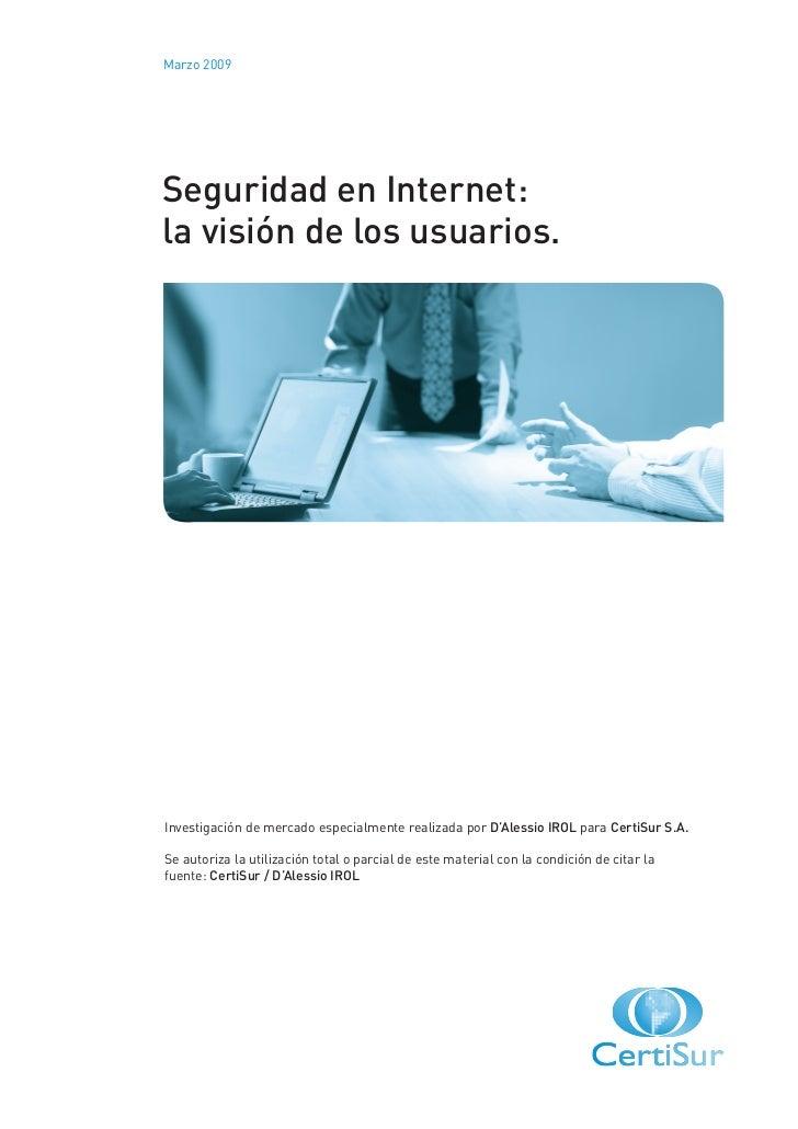 Marzo 2009Seguridad en Internet:la visión de los usuarios.Investigación de mercado especialmente realizada por D'Alessio I...