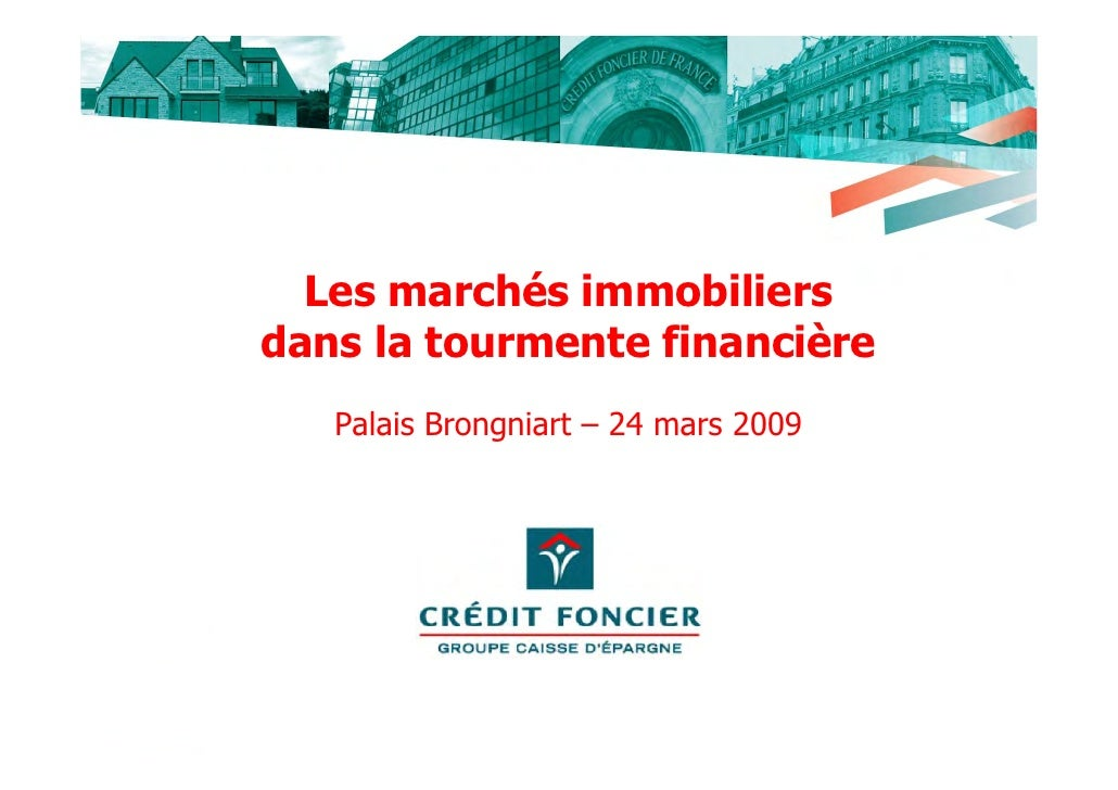 Les marchés immobiliers dans la tourmente financière    Palais Brongniart – 24 mars 2009