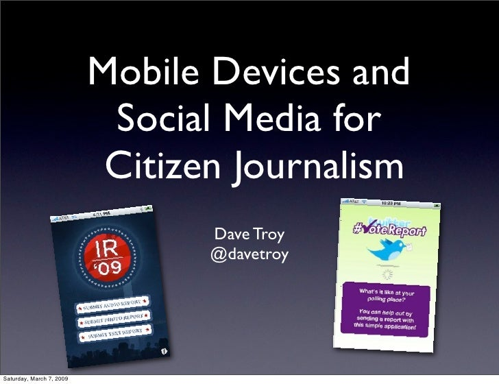 Mobile Devices and                            Social Media for                            Citizen Journalism              ...