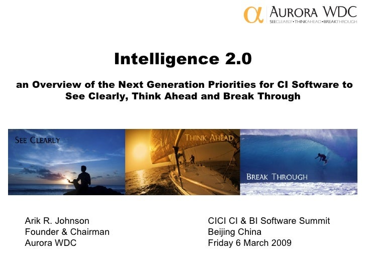 Intelligence 2.0   an Overview of the Next Generation Priorities for CI Software to See Clearly, Think Ahead and Break Thr...