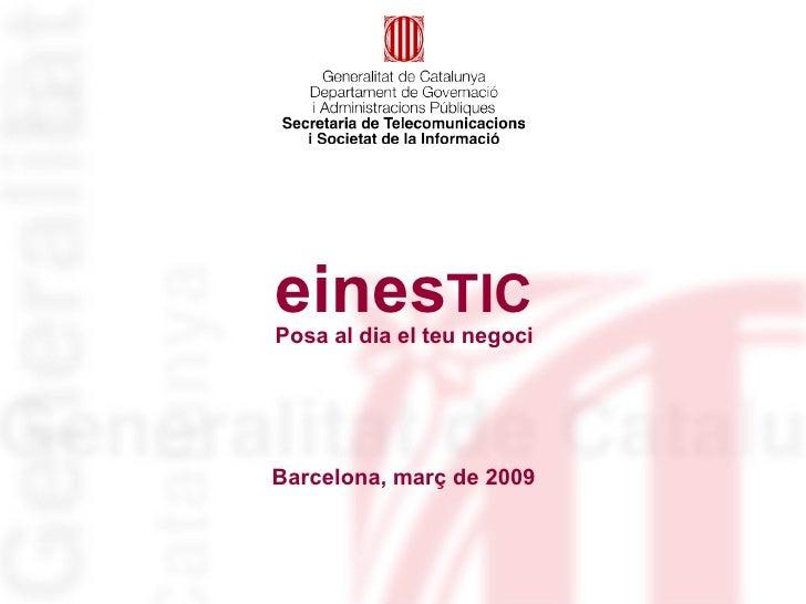 einesTIC Posa al dia el teu negoci     Barcelona, març de 2009