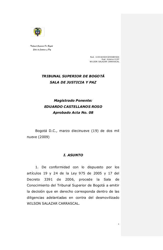 Tribunal Superior De Bogotá  Sala de Justicia y Paz  Rad. 11001600253200680526  Rad. Interno 0197  WILSON SALAZAR CARRASCA...