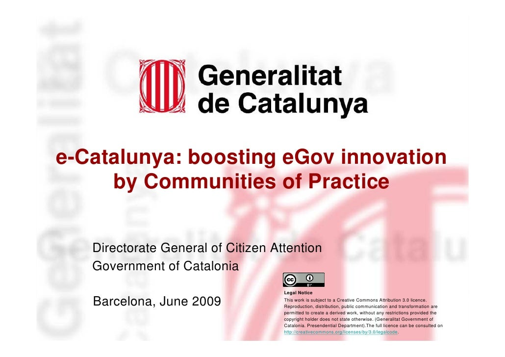 e-Catalunya: boosting eGov innovation          by Communities of Practice         Marta Continente        General Director...