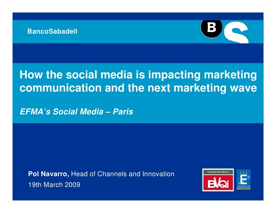BancoSabadell     How the social media is impacting marketing communication and the next marketing wave  EFMA's Social Med...