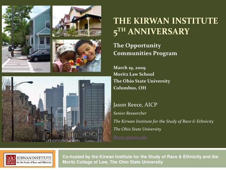 THE KIRWAN INSTITUTE                        5TH ANNIVERSARY                        The Opportunity                        ...