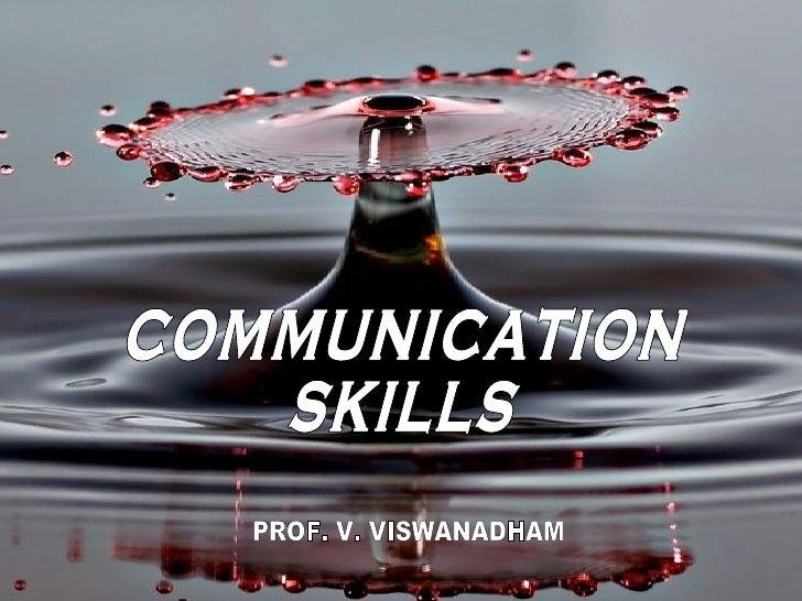 COMMUNICATION SKILLS PROF. V. VISWANADHAM