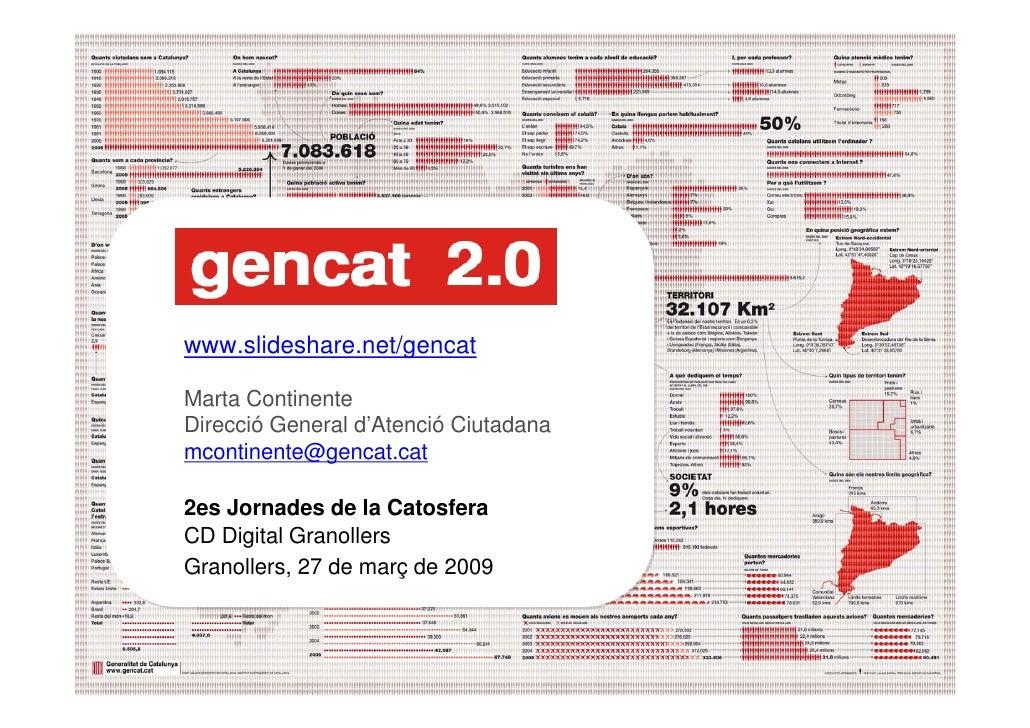 www.slideshare.net/gencat      Marta Continente     Direcció General d'Atenció Ciutadana     mcontinente@gencat.cat      2...