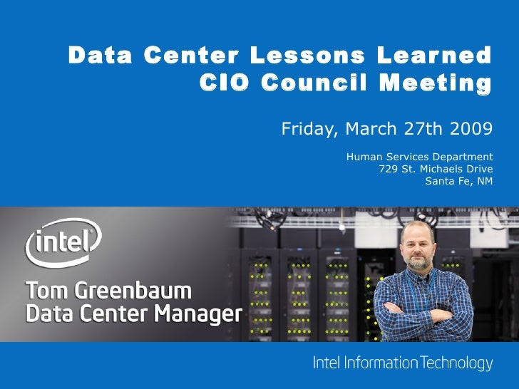 Data Center Lessons Learned CIO Council Meeting Friday, March 27th 2009 Human Services Department 729 St. Michaels Drive S...