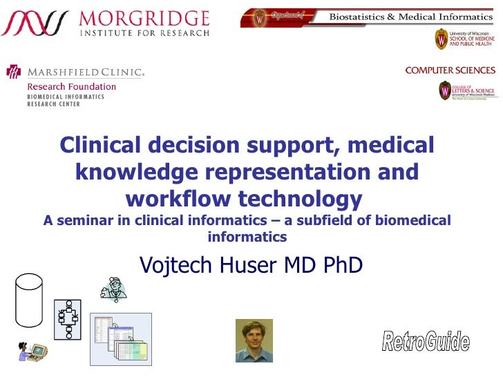 Clinical decision support, medical knowledge representation and workflow technology  A seminar in clinical informatics – a...