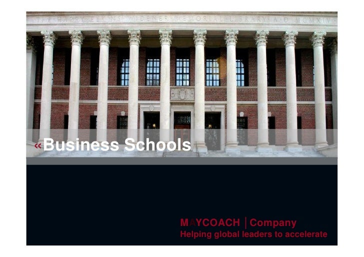 «Business Schools                          MAYCOACH │Company                       Helping global leaders to accelerate  ©...