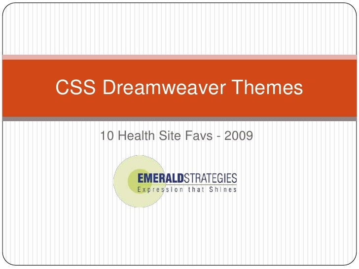 CSS Dreamweaver Themes     10 Health Site Favs - 2009