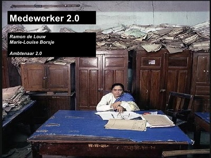 Medewerker 2.0 Ramon de Louw Marie-Louise Borsje Ambtenaar 2.0