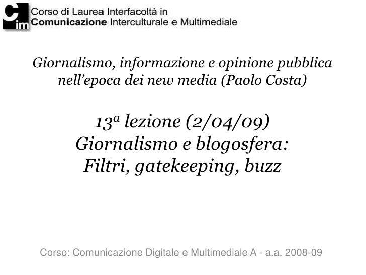 Giornalismo, informazione e opinione pubblica     nell'epoca dei new media (Paolo Costa)             13a lezione (2/04/09)...
