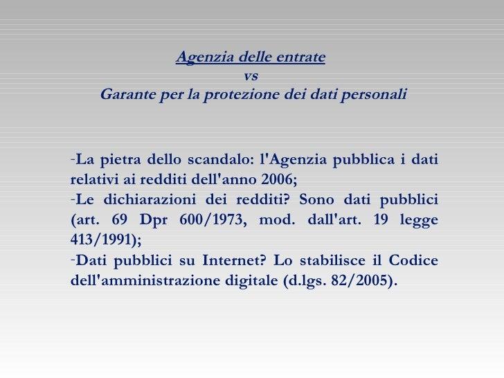 Agenzia delle entrate   vs  Garante per la protezione dei dati personali <ul><li>La pietra dello scandalo: l'Agenzia pubbl...