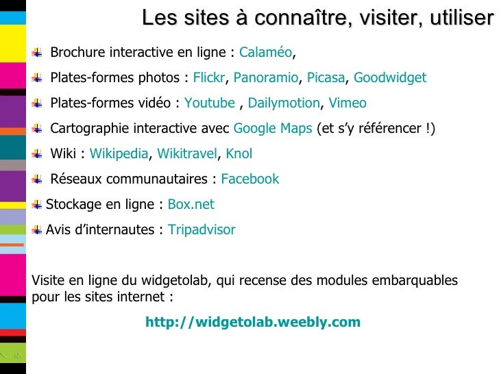 Les sites à connaître, visiter, utiliser <ul><li>Brochure interactive en ligne :  Calaméo , </li></ul><ul><li>Plates-forme...