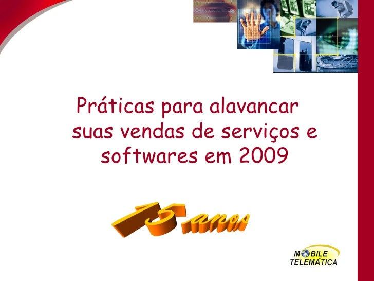 Práticas para alavancar suas vendas de serviços e softwares em 2009