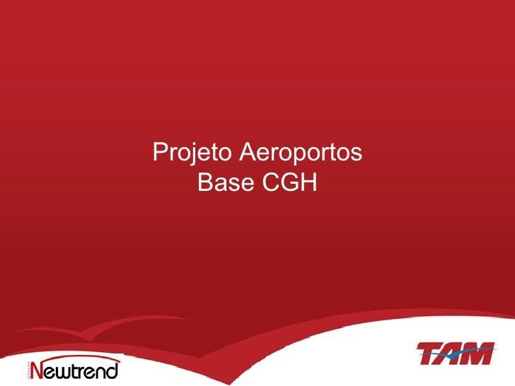 Projeto Aeroportos Base CGH