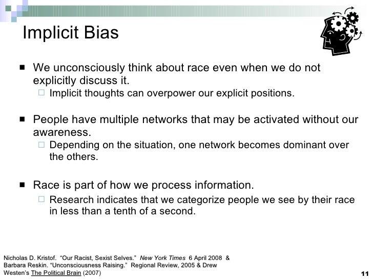 Implicit Bias <ul><li>We unconsciously think about race even when we do not explicitly discuss it. </li></ul><ul><ul><li>I...
