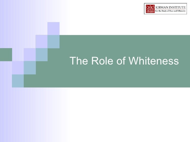 The Role of Whiteness