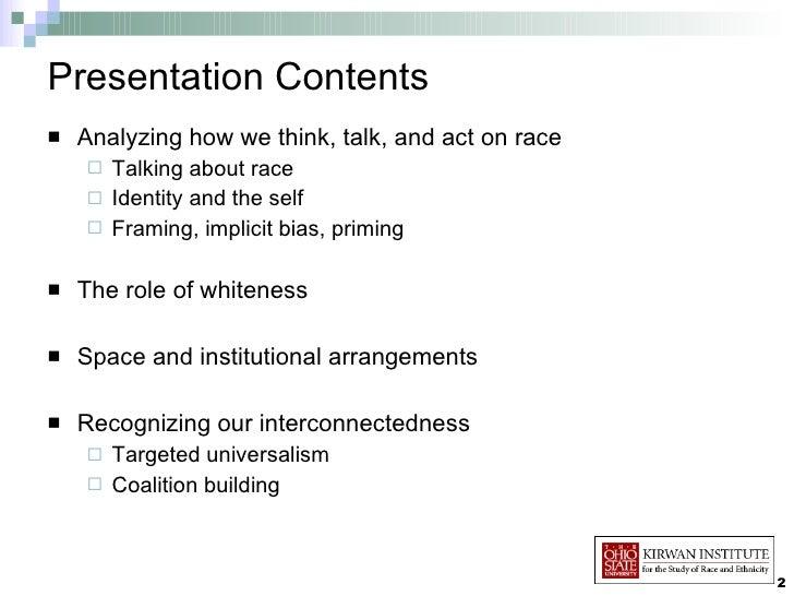 Presentation Contents <ul><li>Analyzing how we think, talk, and act on race </li></ul><ul><ul><li>Talking about race </li>...