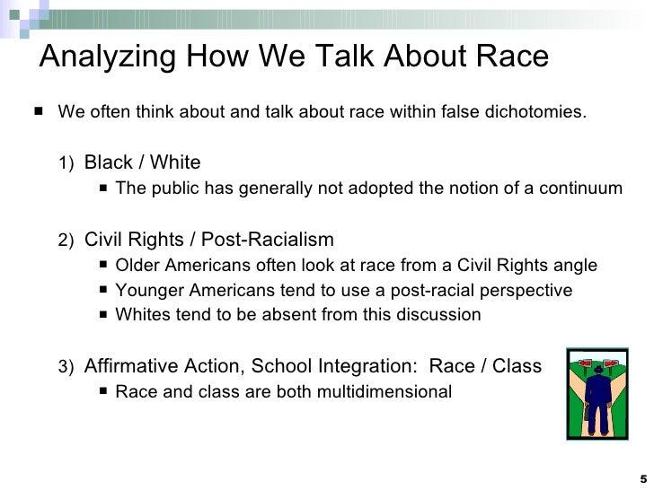 Analyzing How We Talk About Race <ul><li>We often think about and talk about race within false dichotomies. </li></ul><ul>...