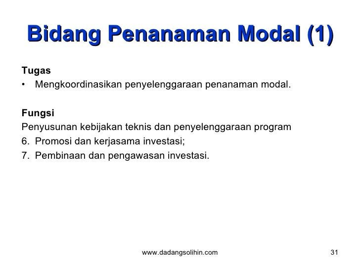 Bidang Penanaman Modal (1) <ul><li>Tugas  </li></ul><ul><li>Mengkoordinasikan penyelenggaraan penanaman modal.  </li></ul>...