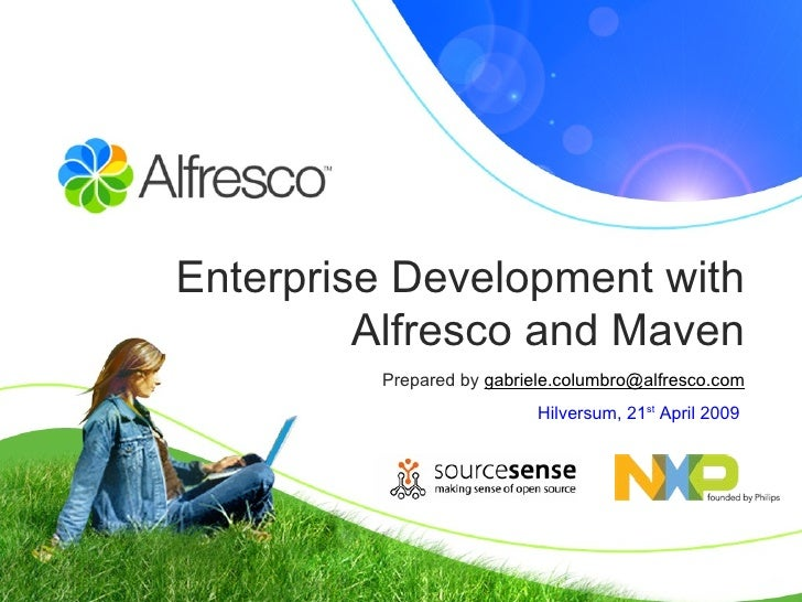 Enterprise Development with Alfresco and Maven Prepared by  [email_address] Hilversum, 21 st  April 2009
