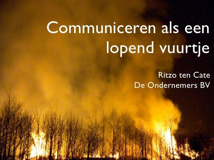 Communiceren als een      lopend vuurtje                Ritzo ten Cate           De Ondernemers BV