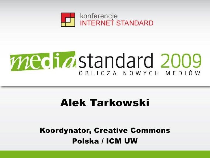 Alek Tarkowski  Koordynator, Creative Commons        Polska / ICM UW