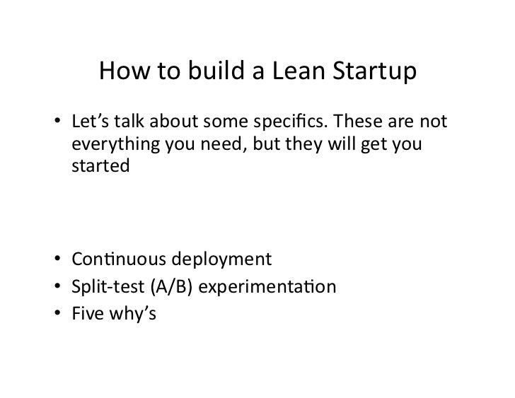 HowtobuildaLeanStartup • Let'stalkaboutsomespecifics.Thesearenot    everythingyouneed,buttheywillgety...